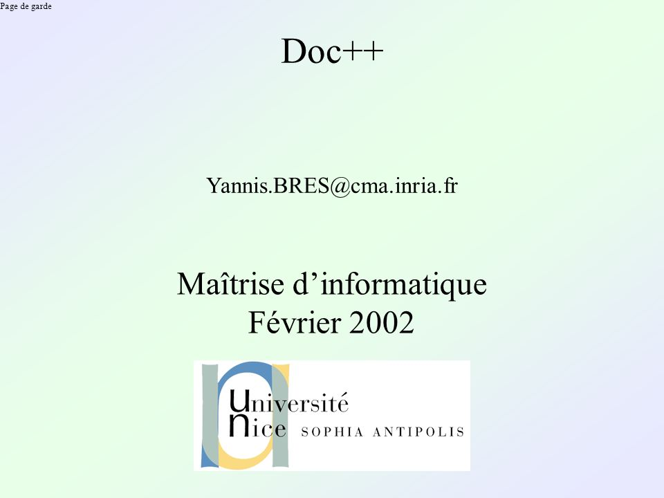 Page de garde Doc++ Yannis.BRES@cma.inria.fr Maîtrise dinformatique Février 2002