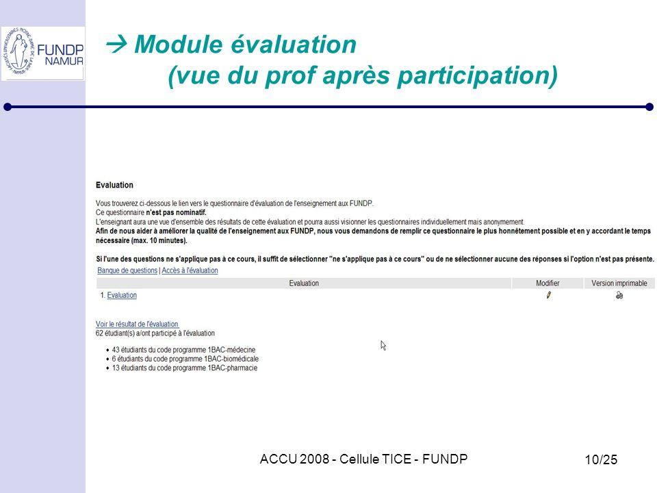 ACCU 2008 - Cellule TICE - FUNDP 10/25 Module évaluation (vue du prof après participation)