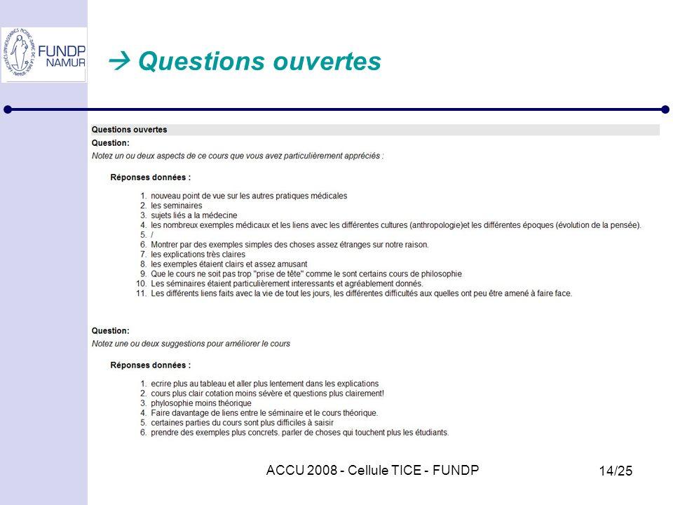 ACCU 2008 - Cellule TICE - FUNDP 14/25 Questions ouvertes