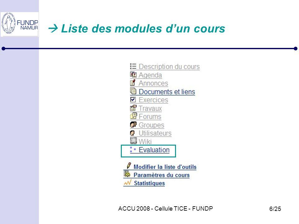 ACCU 2008 - Cellule TICE - FUNDP 6/25 Liste des modules dun cours