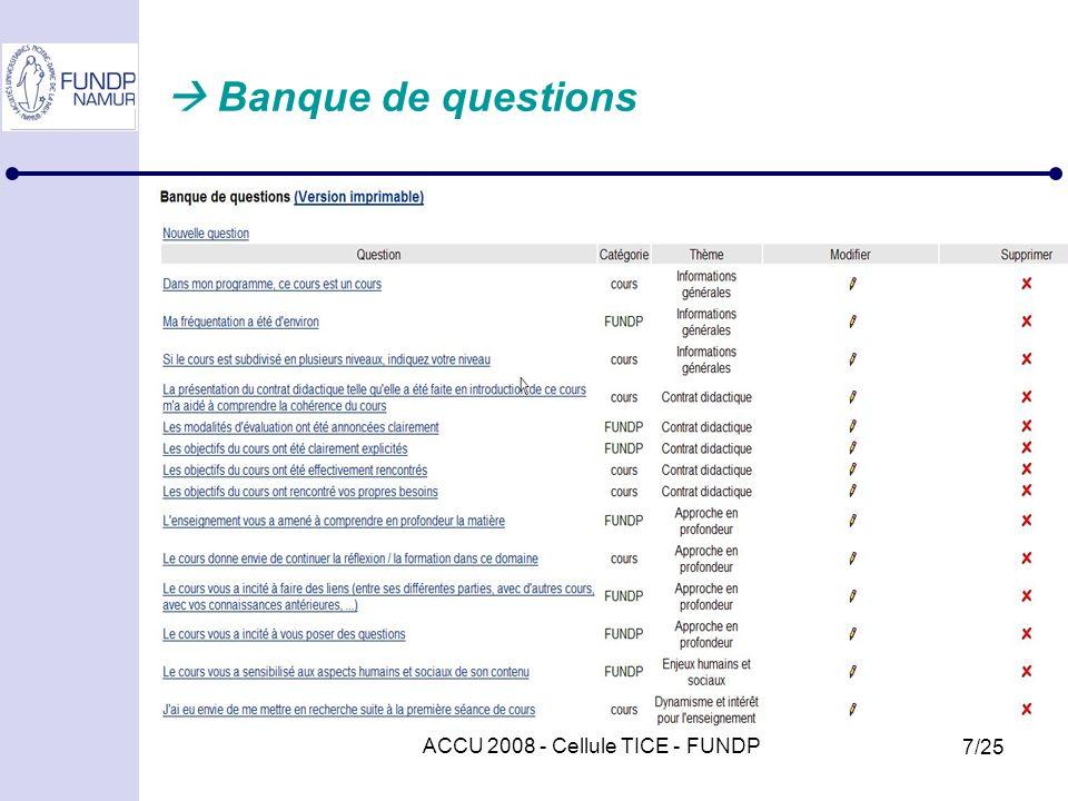 ACCU 2008 - Cellule TICE - FUNDP 7/25 Banque de questions
