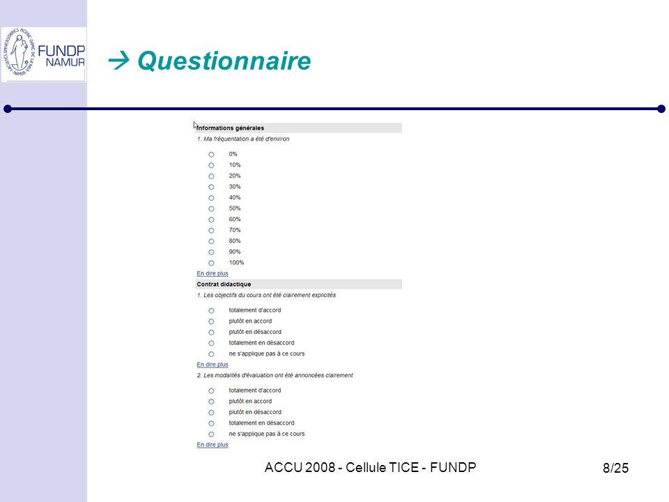 ACCU 2008 - Cellule TICE - FUNDP 8/25 Questionnaire