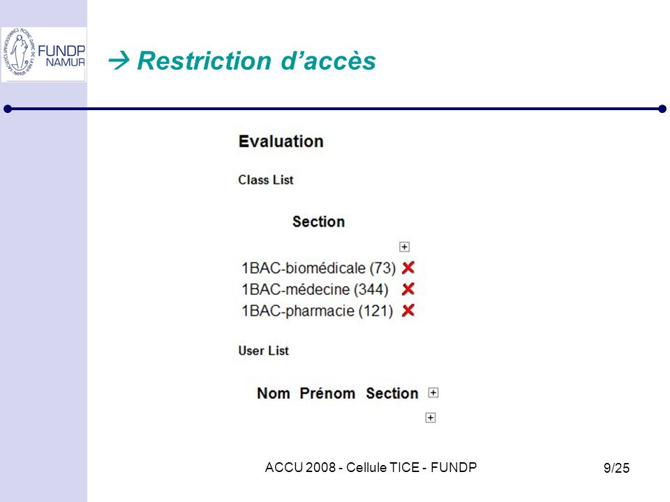 ACCU 2008 - Cellule TICE - FUNDP 9/25 Restriction daccès