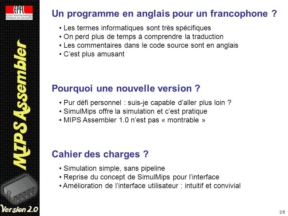 Un programme en anglais pour un francophone ? Les termes informatiques sont très spécifiques On perd plus de temps à comprendre la traduction Les comm
