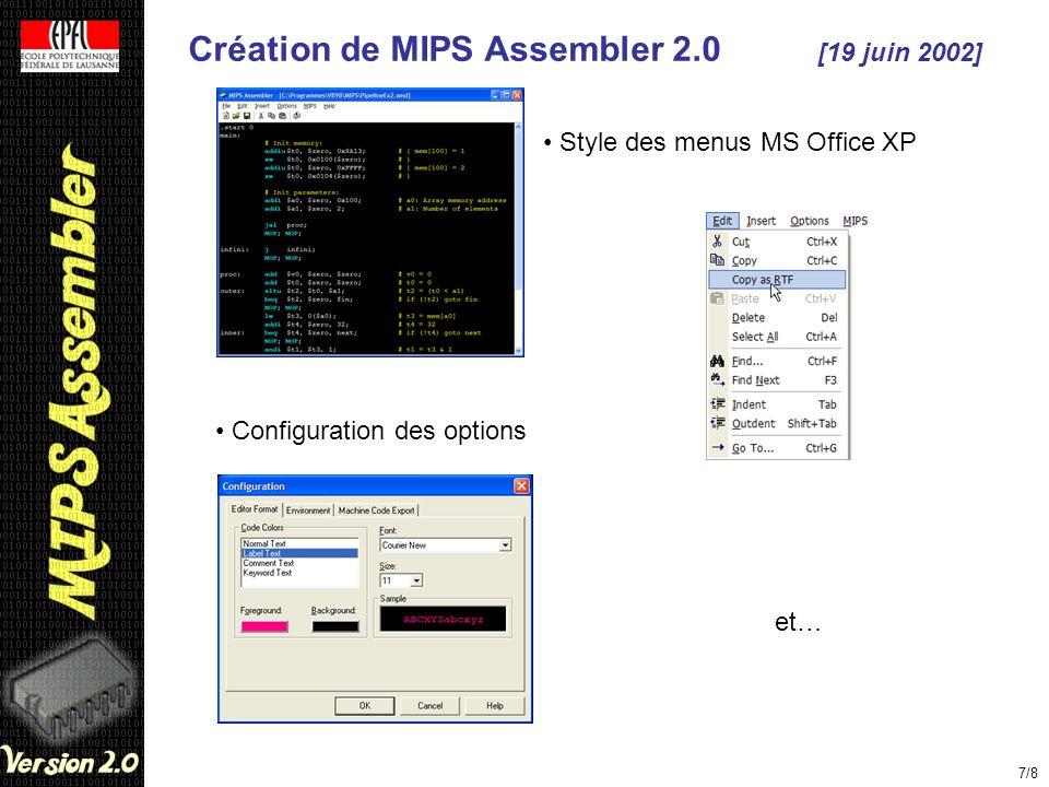 Création de MIPS Assembler 2.0 [19 juin 2002] 7/8 Style des menus MS Office XP Configuration des options et…