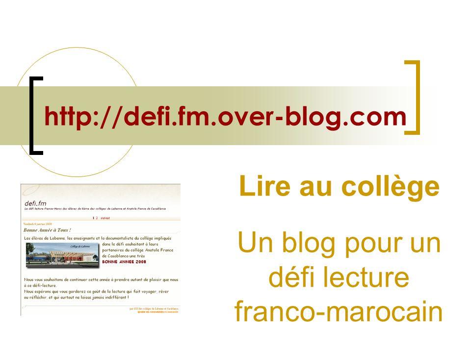 http://defi.fm.over-blog.com Lire au collège Un blog pour un défi lecture franco-marocain