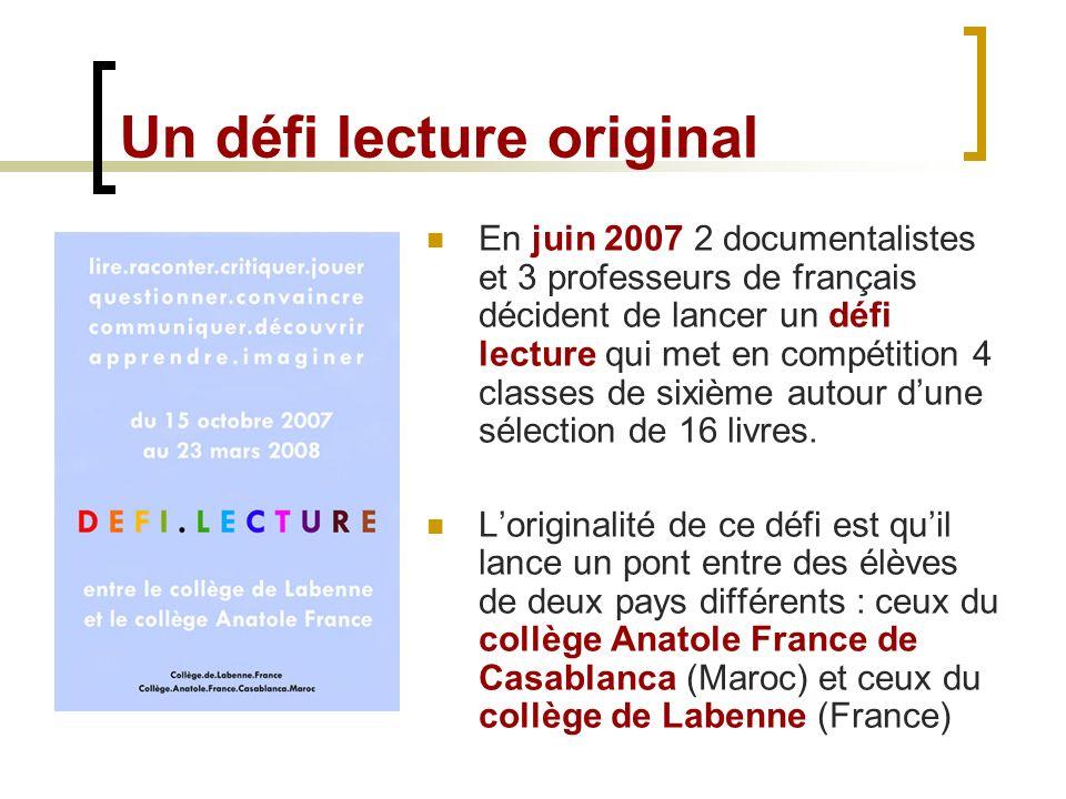 Un défi lecture original En juin 2007 2 documentalistes et 3 professeurs de français décident de lancer un défi lecture qui met en compétition 4 class