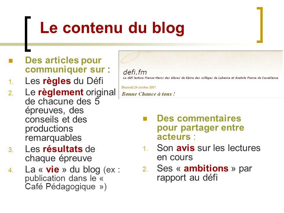Le contenu du blog Des articles pour communiquer sur : 1. Les règles du Défi 2. Le règlement original de chacune des 5 épreuves, des conseils et des p