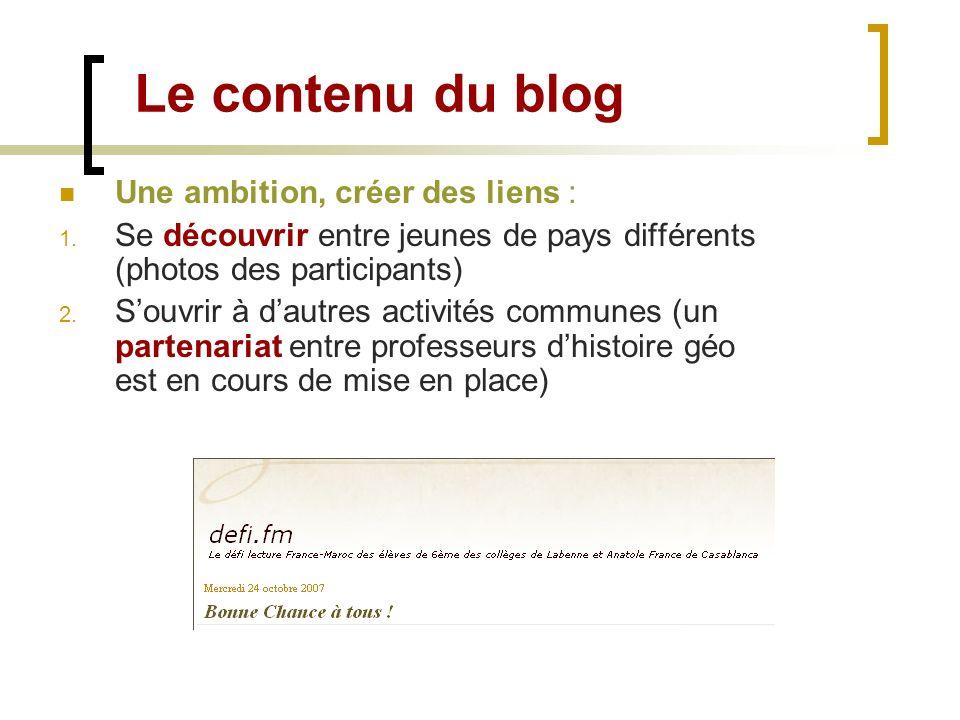 Le contenu du blog Une ambition, créer des liens : 1. Se découvrir entre jeunes de pays différents (photos des participants) 2. Souvrir à dautres acti
