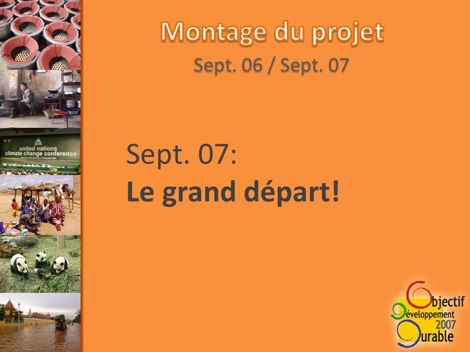 Sept. 07: Le grand départ!