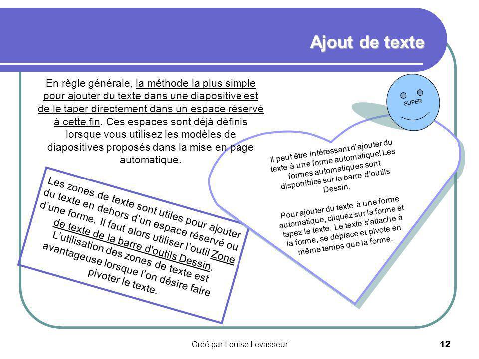 Créé par Louise Levasseur11 – Une idée densemble Mode Plan – Une idée densemble Le mode Plan est utile pour organiser le texte contenu dans votre présentation.