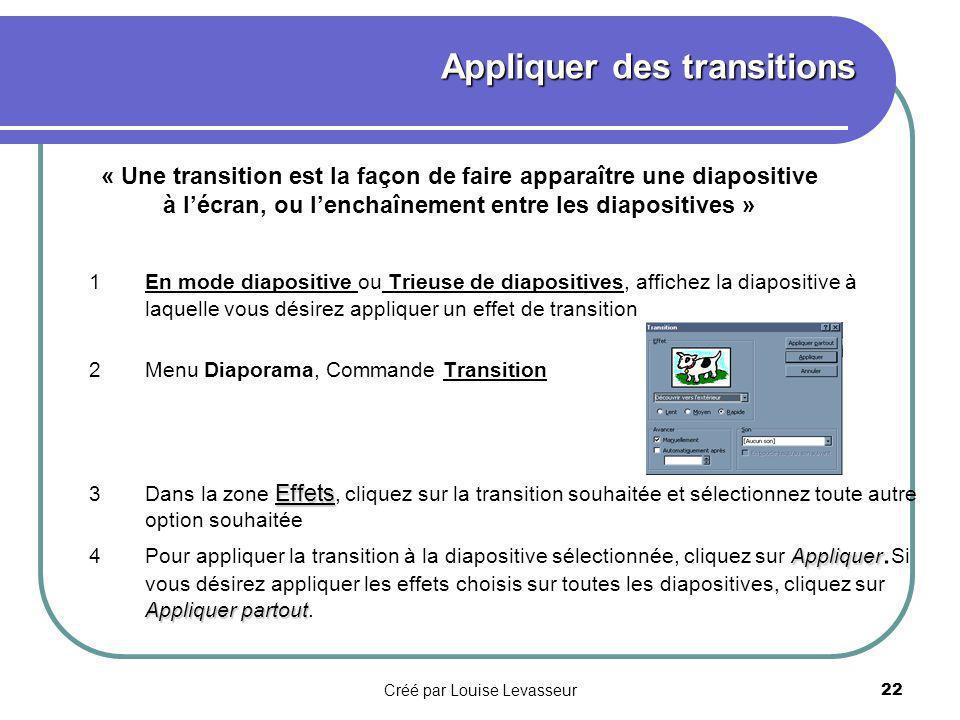 Créé par Louise Levasseur21 Pour créer rapidement une animation simple, sélectionnez l objet à animer (en mode Diapositive), cliquez sur le menu Diaporama, cliquez sur le bouton Prédéfinir l animation, puis cliquez sur l option souhaitée.