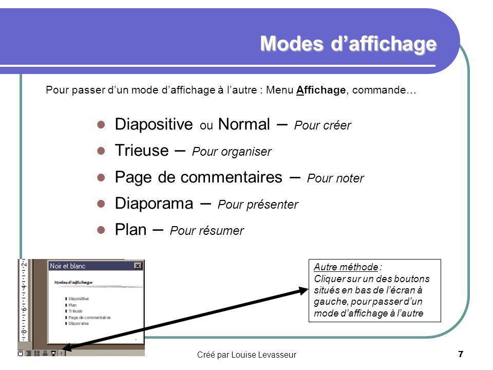 Créé par Louise Levasseur6 … Les modèles de PowerPoint Les modèles de contenu Les modèles de contenu contiennent tous les éléments d un modèle de conception ainsi qu une proposition de plan de la présentation.