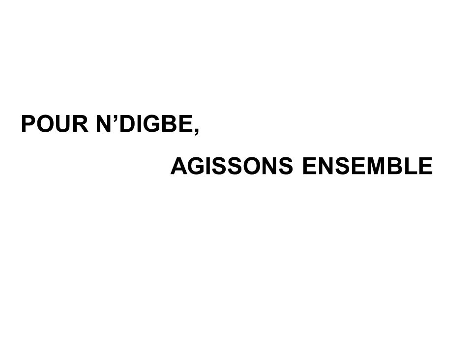 POUR NDIGBE, AGISSONS ENSEMBLE