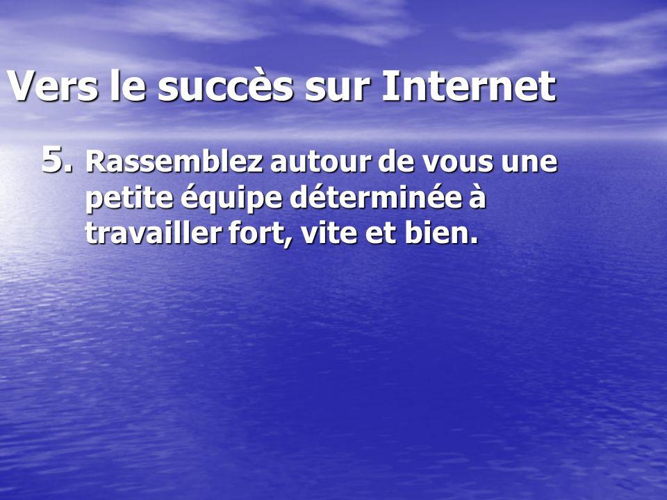 Vers le succès sur Internet 5.