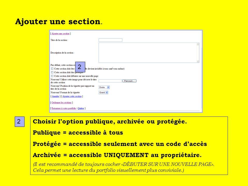 Ajouter une section.Choisir loption publique, archivée ou protégée.