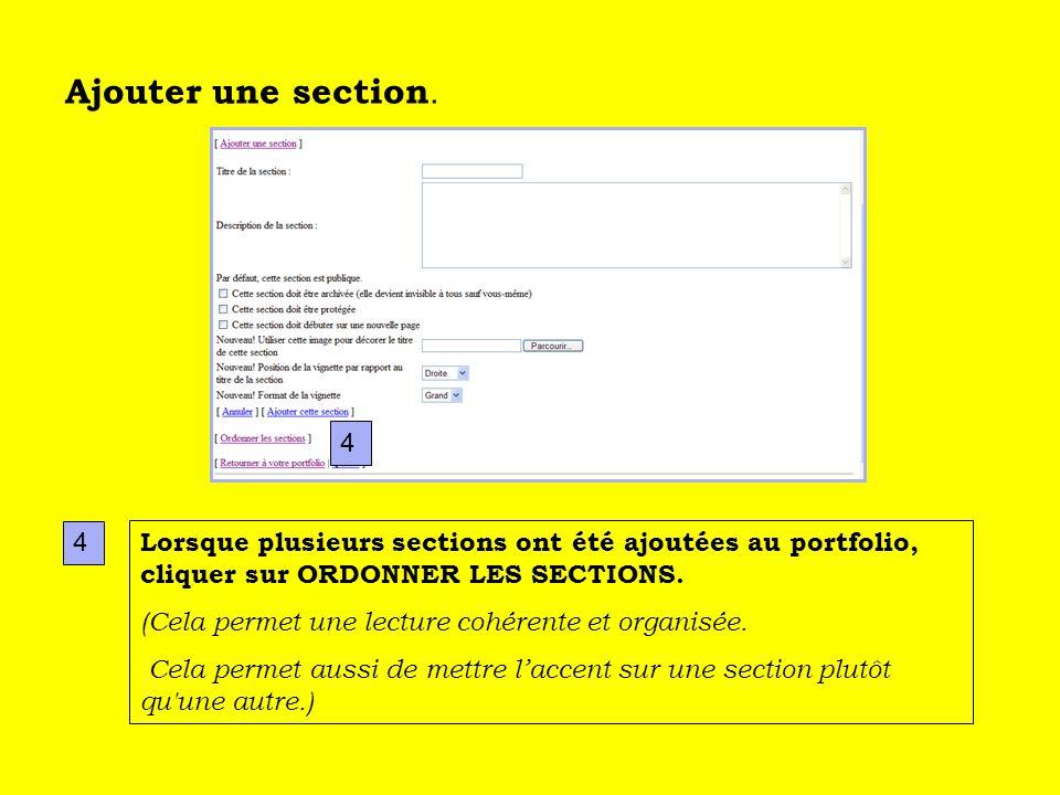 Ajouter une section. Lorsque plusieurs sections ont été ajoutées au portfolio, cliquer sur ORDONNER LES SECTIONS. (Cela permet une lecture cohérente e