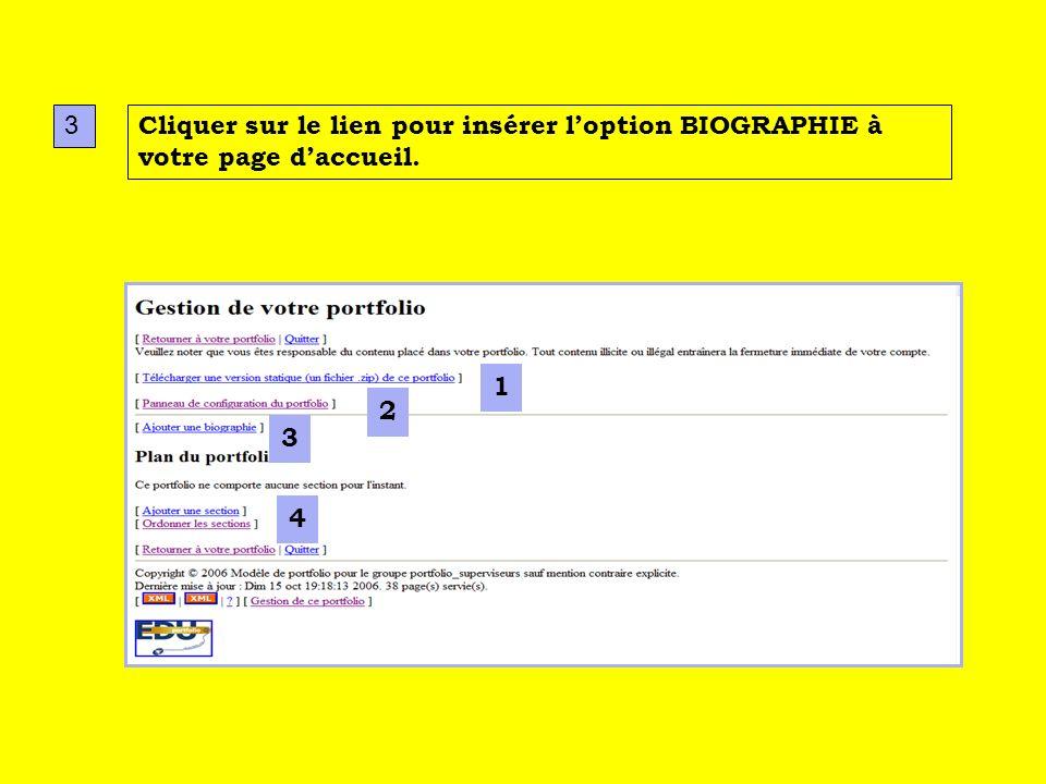 2 1 3 4 3 Cliquer sur le lien pour insérer loption BIOGRAPHIE à votre page daccueil.