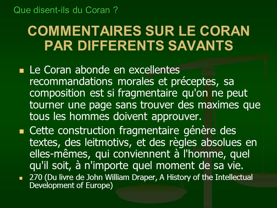 COMMENTAIRES SUR LE CORAN PAR DIFFERENTS SAVANTS Le Coran abonde en excellentes recommandations morales et préceptes, sa composition est si fragmentai