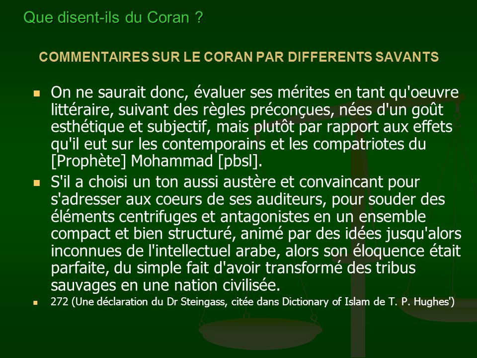COMMENTAIRES SUR LE CORAN PAR DIFFERENTS SAVANTS On ne saurait donc, évaluer ses mérites en tant qu'oeuvre littéraire, suivant des règles préconçues,