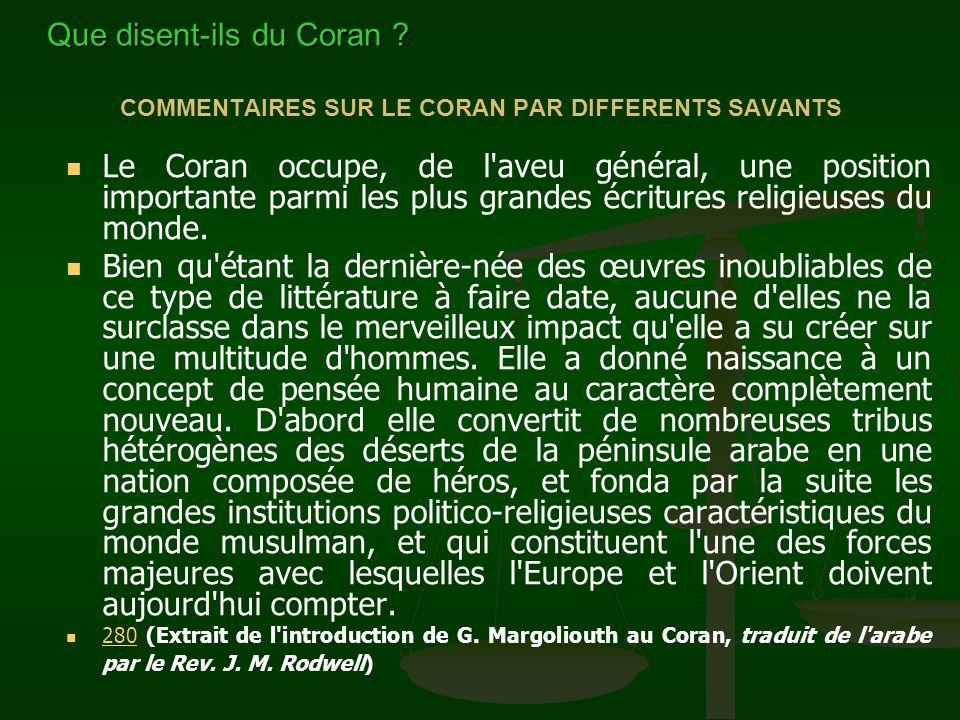 COMMENTAIRES SUR LE CORAN PAR DIFFERENTS SAVANTS Le Coran occupe, de l'aveu général, une position importante parmi les plus grandes écritures religieu