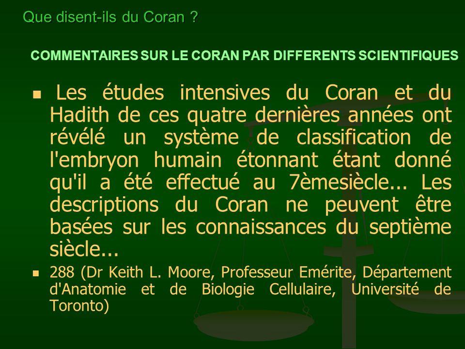 COMMENTAIRES SUR LE CORAN PAR DIFFERENTS SCIENTIFIQUES Les études intensives du Coran et du Hadith de ces quatre dernières années ont révélé un systèm