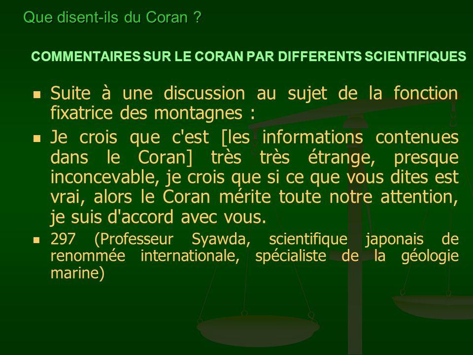 COMMENTAIRES SUR LE CORAN PAR DIFFERENTS SCIENTIFIQUES Suite à une discussion au sujet de la fonction fixatrice des montagnes : Je crois que c'est [le