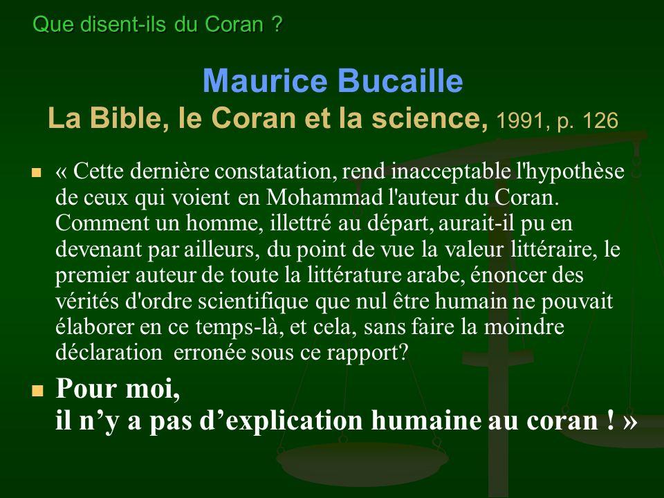 « Cette dernière constatation, rend inacceptable l'hypothèse de ceux qui voient en Mohammad l'auteur du Coran. Comment un homme, illettré au départ, a