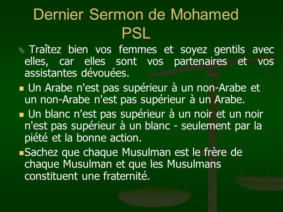 Dernier Sermon de Mohamed PSL Traîtez bien vos femmes et soyez gentils avec elles, car elles sont vos partenaires et vos assistantes dévouées. Un Arab