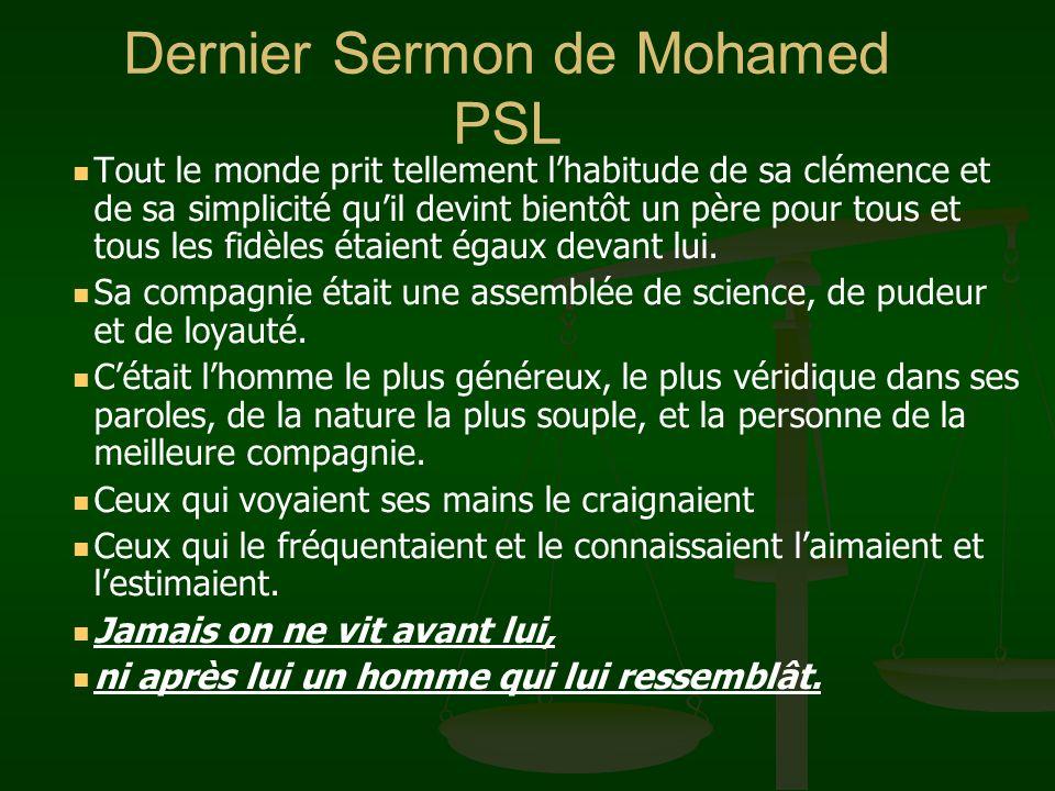 Dernier Sermon de Mohamed PSL Tout le monde prit tellement lhabitude de sa clémence et de sa simplicité quil devint bientôt un père pour tous et tous