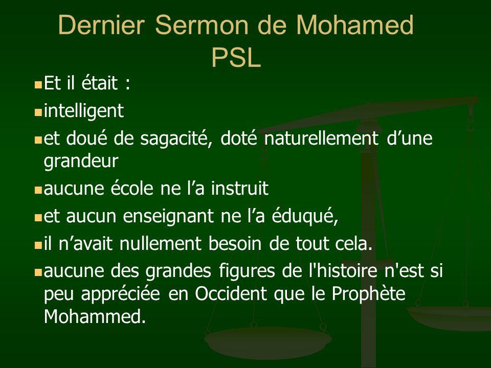 Dernier Sermon de Mohamed PSL Et il était : intelligent et doué de sagacité, doté naturellement dune grandeur aucune école ne la instruit et aucun ens