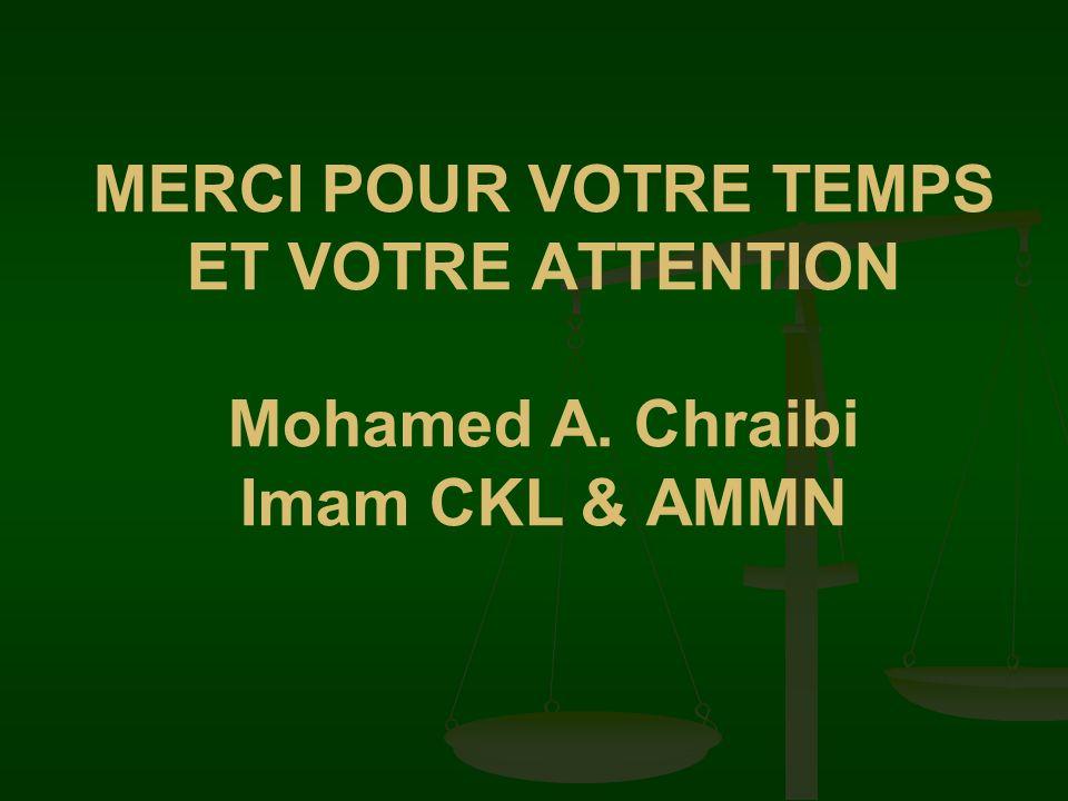MERCI POUR VOTRE TEMPS ET VOTRE ATTENTION Mohamed A. Chraibi Imam CKL & AMMN