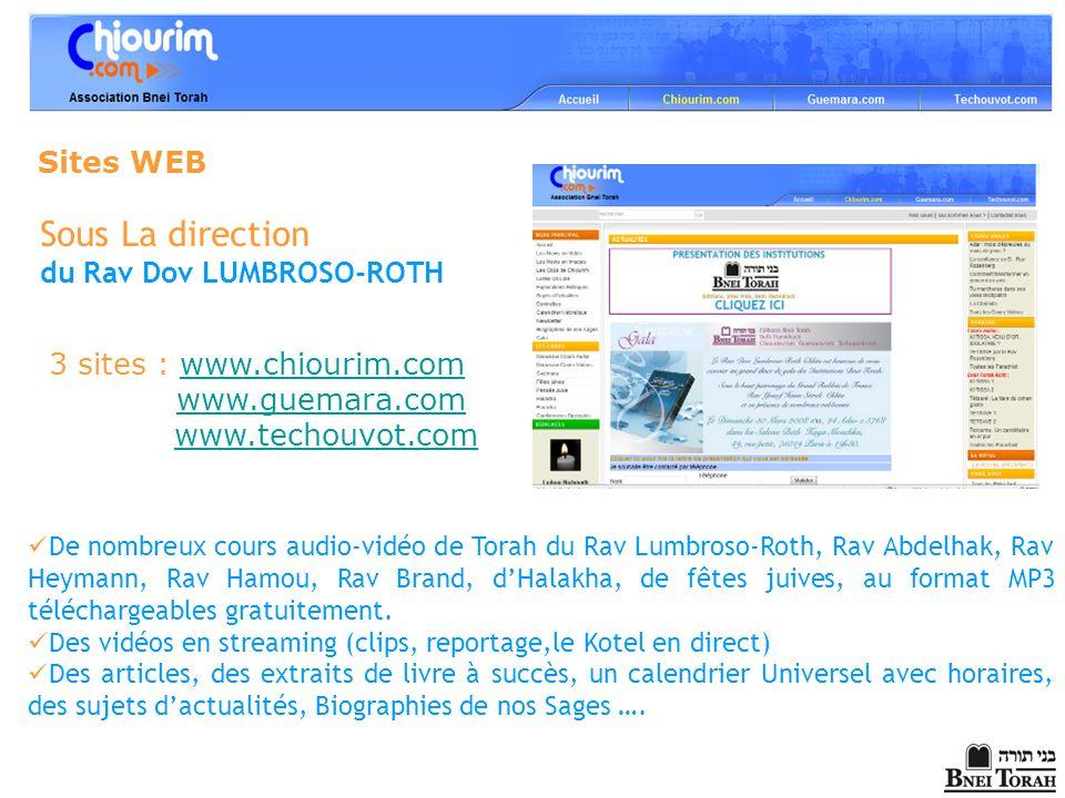 De nombreux cours audio-vidéo de Torah du Rav Lumbroso-Roth, Rav Abdelhak, Rav Heymann, Rav Hamou, Rav Brand, dHalakha, de fêtes juives, au format MP3