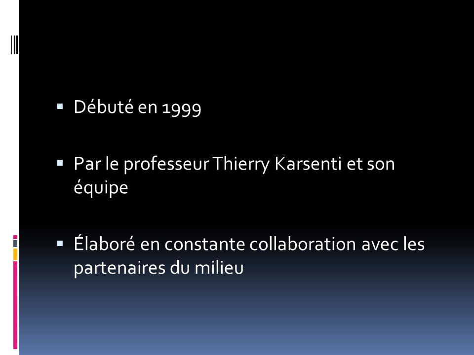 Débuté en 1999 Par le professeur Thierry Karsenti et son équipe Élaboré en constante collaboration avec les partenaires du milieu