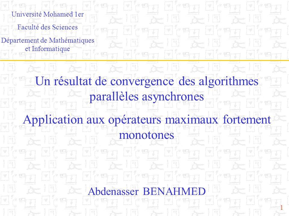 62 Algorithme : Algorithme : Détection de convergence Un processeur centralise les convergences locales de tous les processeurs Ce processeur se comporte de la même manière que tous les autres, mais doit juste effectuer une opération en plus Chaque processeur détermine sa convergence locale : On calcule la différence dévolution entre 2 itérations On compte le nombre de fois consécutives où cette différence est inférieure à un seuil fixé Si le compteur dépasse un seuil, on considère quil y a convergence locale Envoie dun message de convergence au processeur centralisateur Sil y a divergence après une convergence, envoie dun message dannulation de convergence Convergence globale détectée lorsque toutes les convergences locales sont reçues