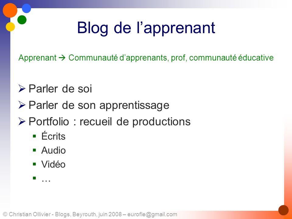 © Christian Ollivier - Blogs, Beyrouth, juin 2008 – eurofle@gmail.com Blog de lapprenant Apprenant Communauté dapprenants, prof, communauté éducative