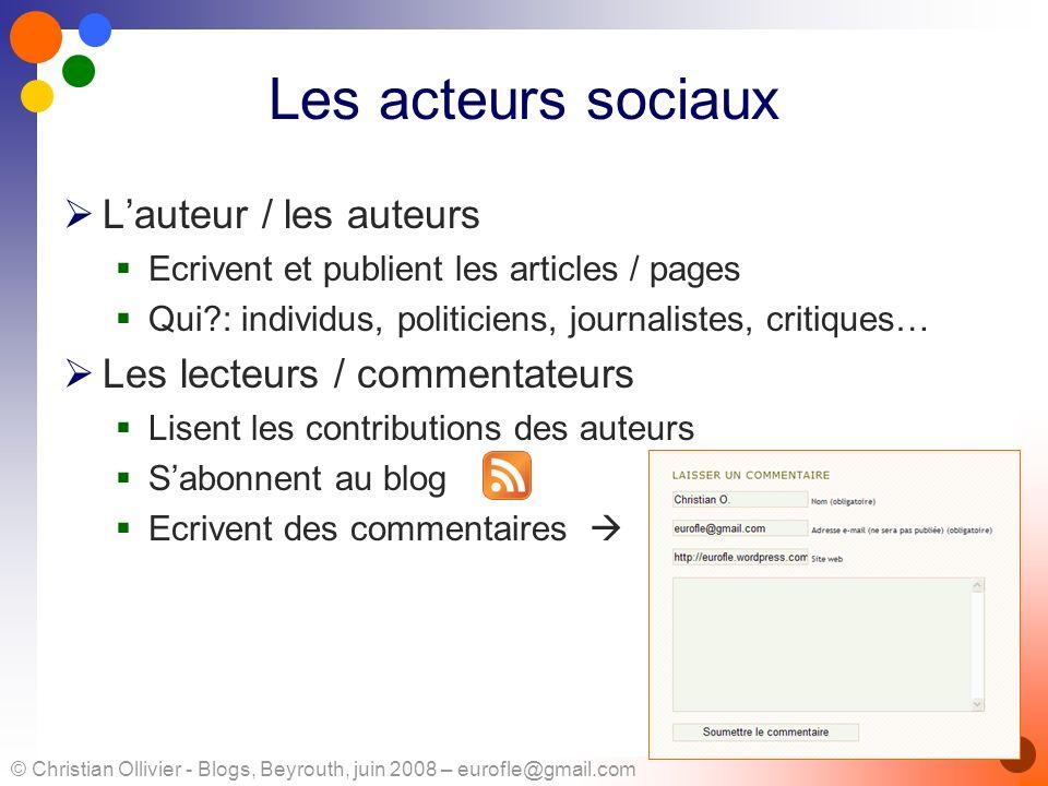 © Christian Ollivier - Blogs, Beyrouth, juin 2008 – eurofle@gmail.com Les acteurs sociaux Lauteur / les auteurs Ecrivent et publient les articles / pa