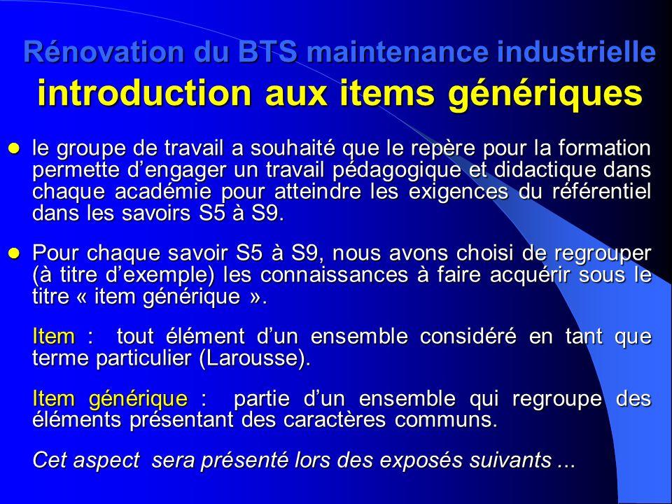 Rénovation du BTS maintenance industrielle introduction aux items génériques le groupe de travail a souhaité que le repère pour la formation permette