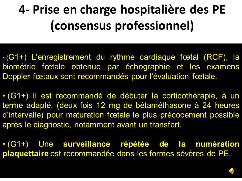 4- Prise en charge pré et inter-hospitalière (G1+) Avant un TIU, il est recommandé dorganiser une information des parents, concertation entre les méde
