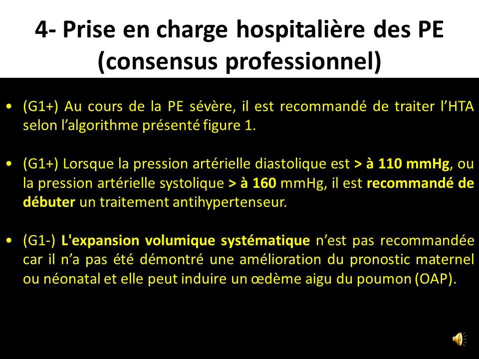 4- Prise en charge hospitalière des PE (consensus professionnel) ( G1+) Lenregistrement du rythme cardiaque fœtal (RCF), la biométrie fœtale obtenue p