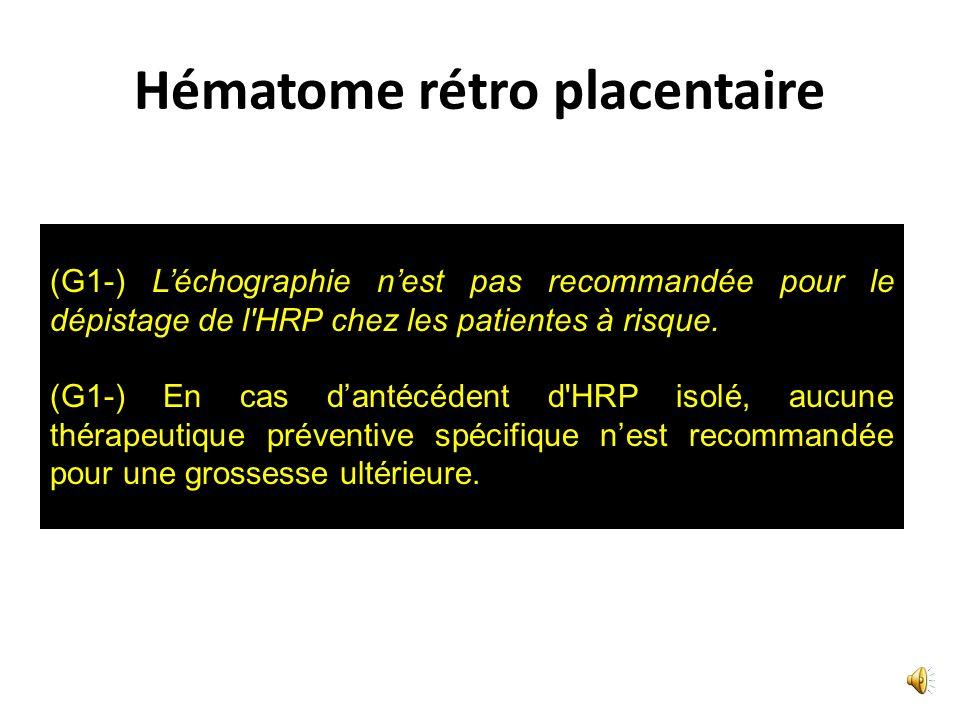 Pré éclampsie et atteinte hépatique (G1-) Ladministration de corticoïdes pour le traitement du HELLP syndrome nest pas recommandée car elle naméliore