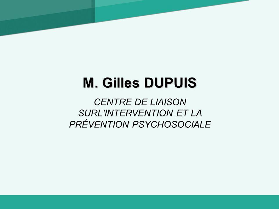 1 Logo M. Gilles DUPUIS CENTRE DE LIAISON SURL'INTERVENTION ET LA PRÉVENTION PSYCHOSOCIALE