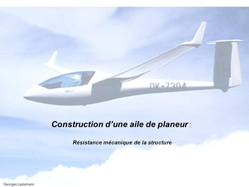 Georges Lautemann 1 Construction dune aile de planeur : Résistance mécanique de la structure Georges Lautemann
