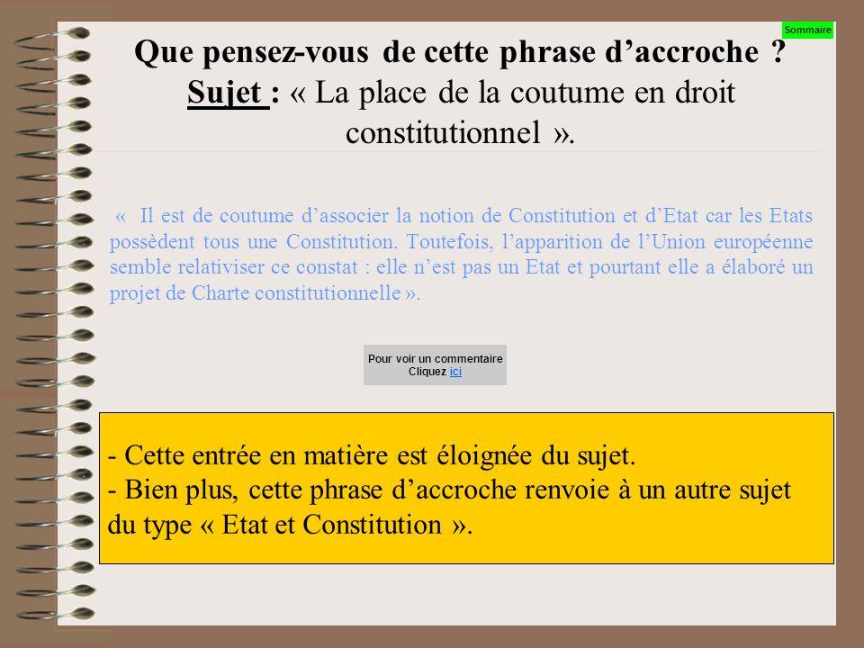 Que pensez-vous de cette phrase daccroche ? Sujet : « La place de la coutume en droit constitutionnel ». « La coutume a toujours suscité des débats ca