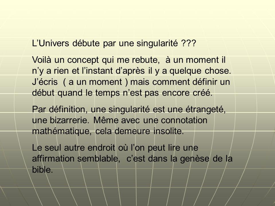 LUnivers débute par une singularité ??.
