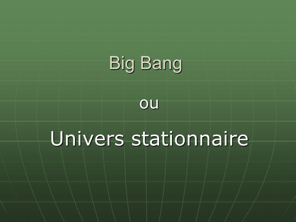 Big Bang ou Univers stationnaire