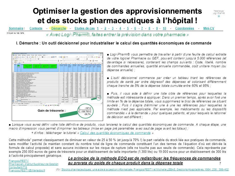 Télécharger LogiPharm® ici ici « Avec LogiPharm®, faites entrer la prévision dans votre pharmacie » Optimiser la gestion des approvisionnements et des stocks pharmaceutiques à lhôpital .