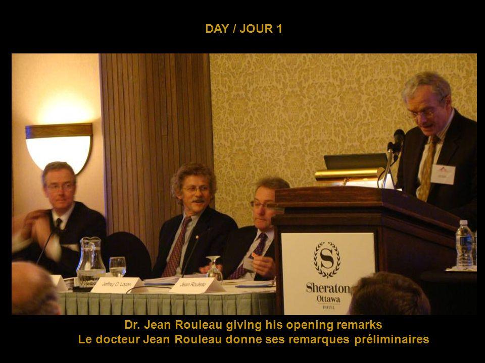 DAY / JOUR 1 Dr. Jean Rouleau giving his opening remarks Le docteur Jean Rouleau donne ses remarques préliminaires