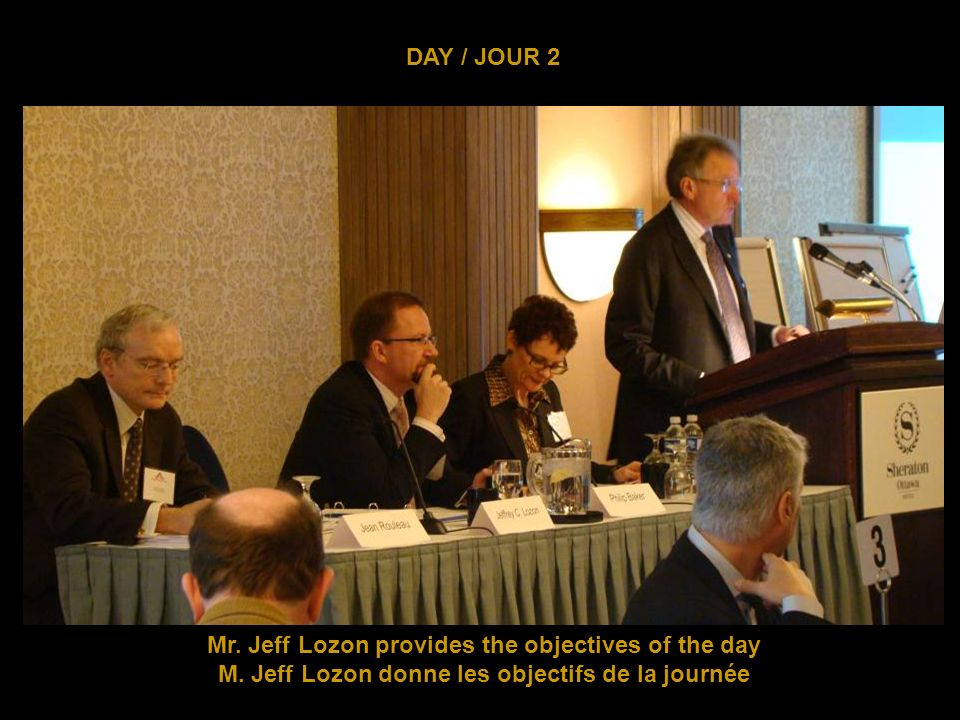 DAY / JOUR 2 Mr.Jeff Lozon provides the objectives of the day M.