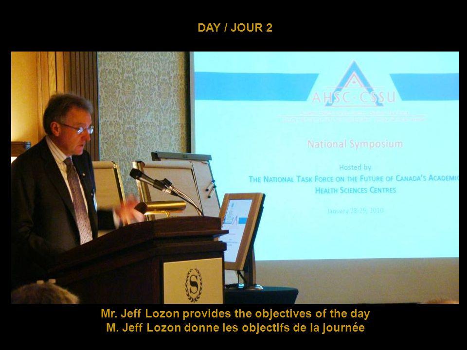 DAY / JOUR 2 Dr.Jean Rouleau Mr. Jeff Lozon Dr. Philip Baker Docteur Jean Rouleau M.